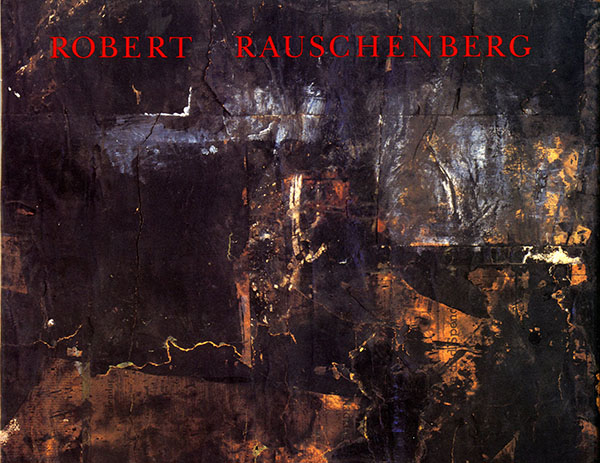 Robert Rauschenberg: the Early 1950s